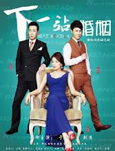 Next Station Marriage  China Drama