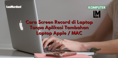 Cara Screen Record di Laptop Tanpa Aplikasi Tambahan Laptop Apple / MAC