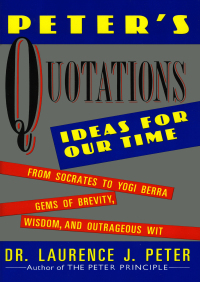 Peter's Quotations By Dr. Laurence J. Peter