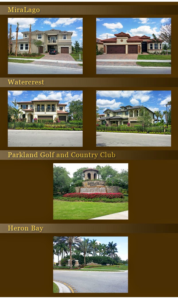 Parkland communities that are building new homes are MiraLago, Watercrest, Parkland Golf and Country Club, and Heron Bay.