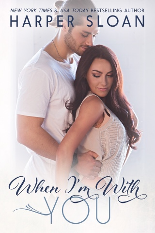 Cover Reveal: When I'm With You by Harper Sloan