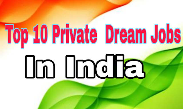 Top 10 Highest paying private dream jobs in India: Updated 2020.