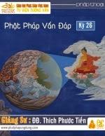Phật Pháp Vấn Đáp Kỳ 26