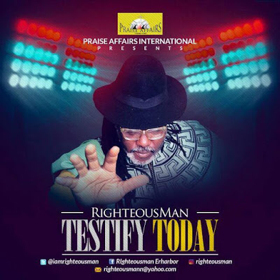 "[MUSIC]: Righteousman - ""Testify Today"""