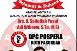 Seluruh Jajaran DPC Pospera Kota Pasuruan Mengucapkan Selamat & Sukses Atas Dilantiknya Gus Ipul & Mas Adi
