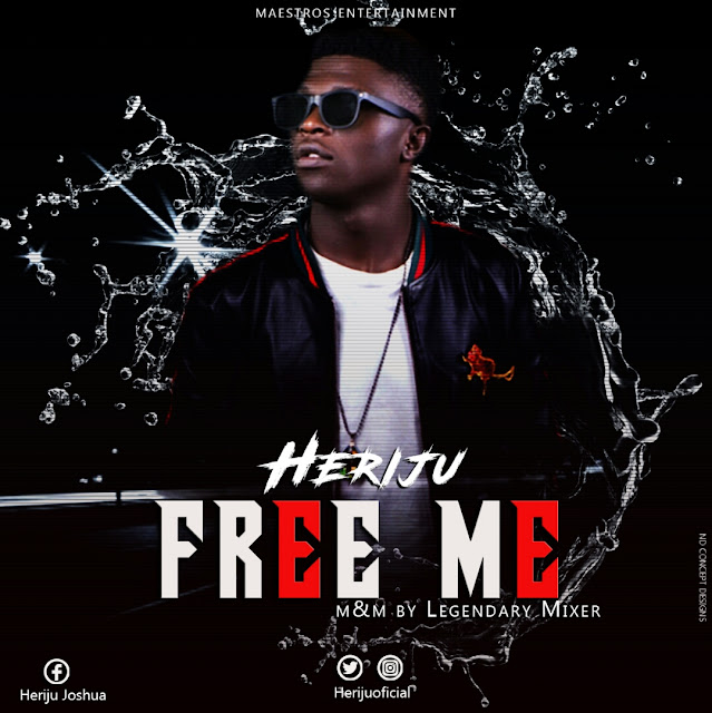 New Music: Heriju - Free Me (Mixed & Mastered by Legendary Mixer)