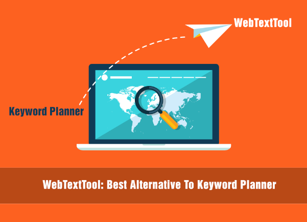 Webtexttool is the best alternative to Keyword Planner