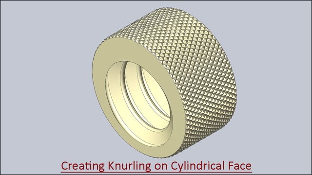 Creating Knurling on Cylindrical Face