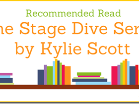 Recommended Read: The Stage Dive Series by Kylie Scott