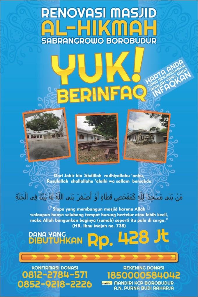 Yuk ikut berinfaq walau hanya 50 Ribu untuk renovasi Masjid Al-Hikmah Sabrangrowo, Borobudur, Kabupaten Magelang