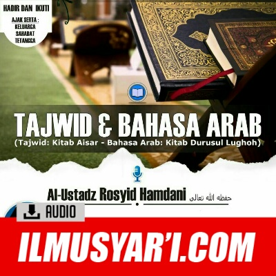 [AUDIO] Tajwid (Aisar) dan Bahasa Arab (Durusul Lughoh) - Ustadz Rosyid Hamdani