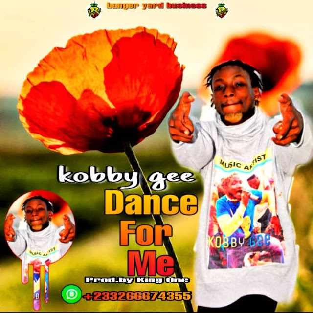 Kobby Gee-Dance-For-Me-ft-Ondemike-(Prod.By King One Beatz)