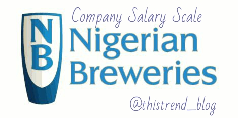 Nigerian Breweries Salary Structure: Salary Of Nigeria