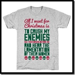 Crush my enemies Christmas t-shirt