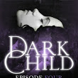 New Release: Dark Child (Episode Four) by Adina West Plus Free Dark Child (Episode One) | My Little World