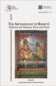 [Francis/Schmid: The Archaeology of Bhakti, 2014]