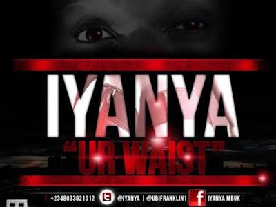 Music: Iyanya - Your Waist (throwback Nigerian songs)