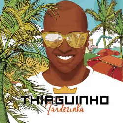 CD Thiaguinho - Tardezinha Ao Vivo (Torrent) download