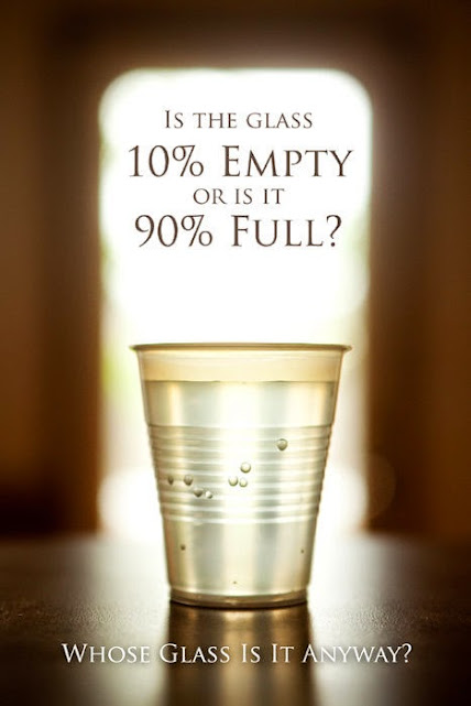 Is the glass 10% empty or 90% full? Whose glass is it anyway?