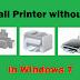 Windows 7 Me Bina Driver CD Ke Koi Bhi Printer Kaise Install Kare
