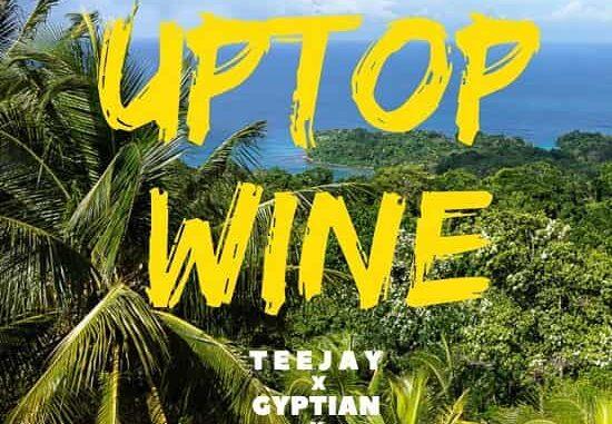 Teejay ft Gyptian & Bremmy FZ — Uptop Wine (Wine For Me)