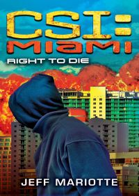 CSI Miami: Right to Die By Jeff Mariotte