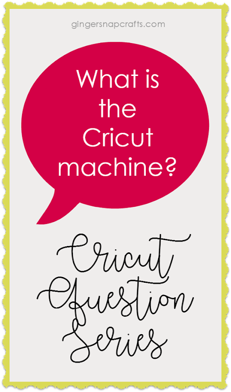 a Cricut Question Series at GingerSnapCrafts.com What is the Cricut Machine