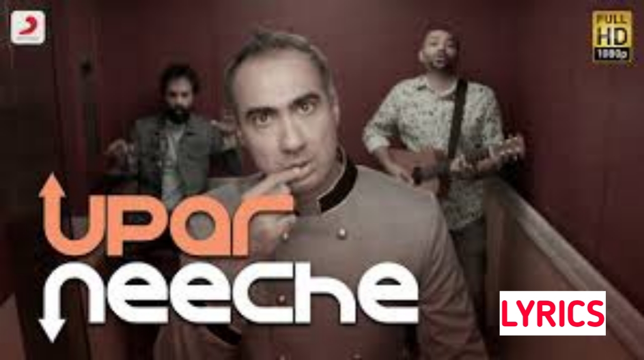 Upar Neeche Lyrics-Ranvir Shorey | Ankur Tewari, Sidd Coutto | Childrens Day Special