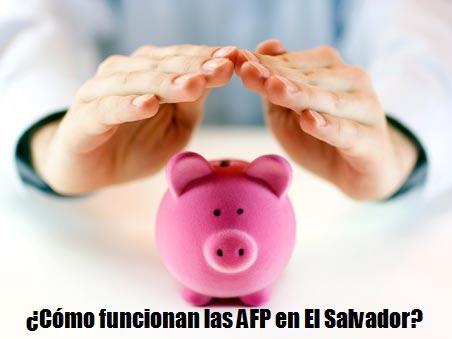 ¿Cómo funcionan las AFP en El Salvador?