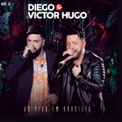EP 2 Diego e Victor Hugo - Ao Vivo em Brasilia (Torrent) download