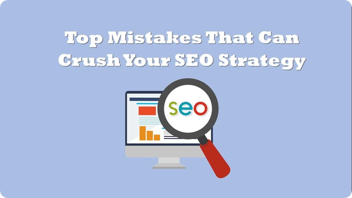 top-mistakes-that-can-crush-your-SEO