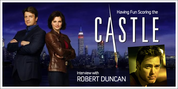 Interview:  Composer Robert Duncan - Having Fun Scoring the Castle