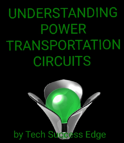 UNDERSTANDING POWER TRANSPORTATION CIRCUITS