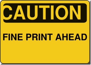 Caution: Fine Print Ahead