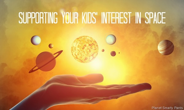 Supporting Your Kids Interest in Astronomy and Space