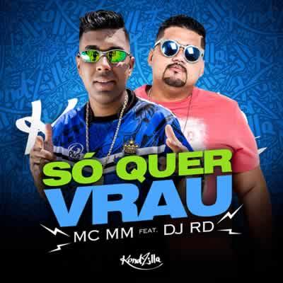 MC MM - Só Quer Vrau (com DJ RD)