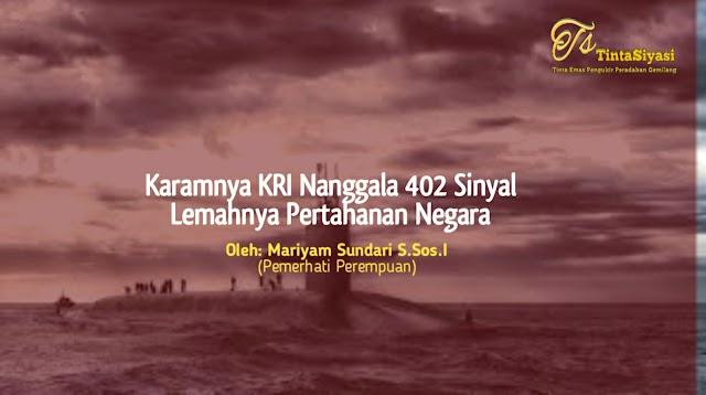 Karamnya KRI Nanggala 402 Sinyal Lemahnya Pertahanan Negara
