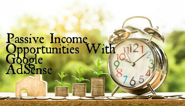 passive income opportunities google adsense