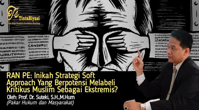 RAN PE: Inikah Strategi 'Soft Approach' yang Berpotensi Melabeli Kritikus Muslim sebagai Ekstremis?