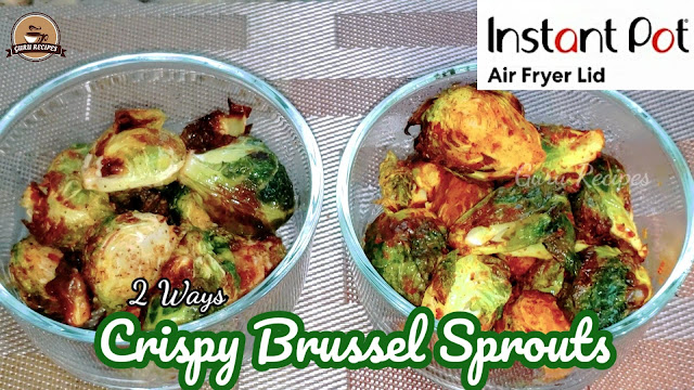 Brussel Sprouts in Instant Pot Air Fryer Lid