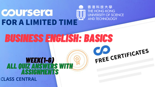 Business English: Basics, week(1-6) All Quiz Answers with Assignments.