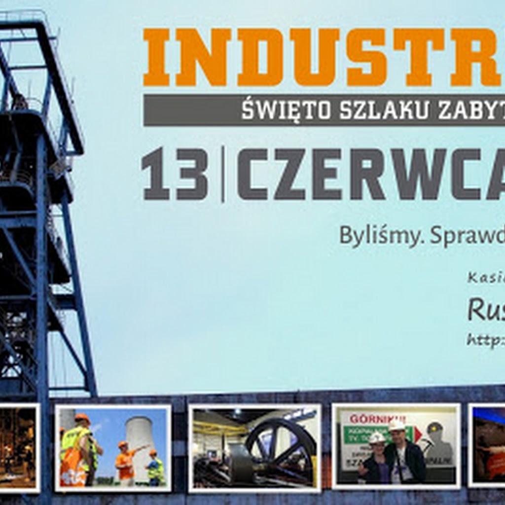 Industriada 2015 - 6 edycja Święta Szlaku Zabytków Techniki woj. śląskiego