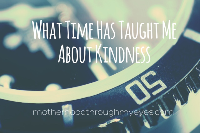 What Time Has Taught Me About Kindness