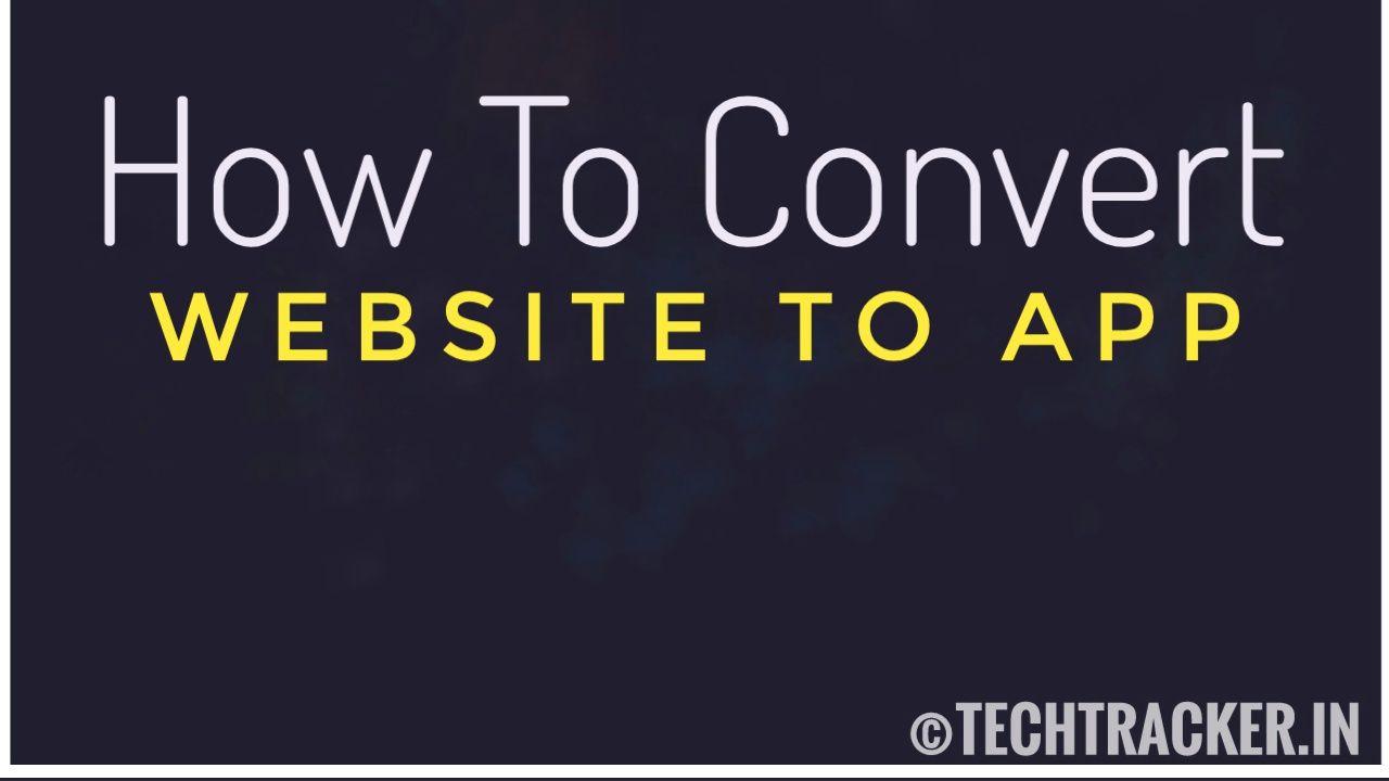How To Convert Website To App ?