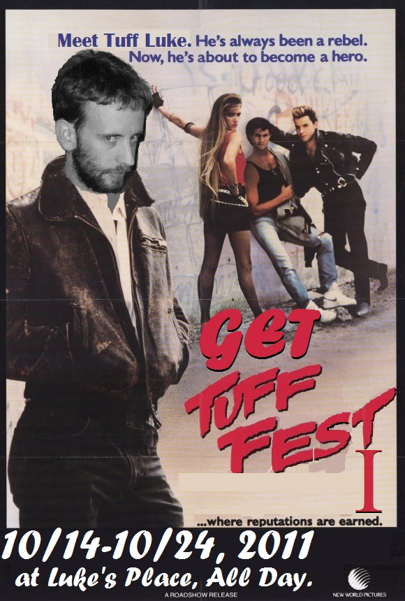 Get Tuff Fest I: Wrap-Up Mega-Post 1