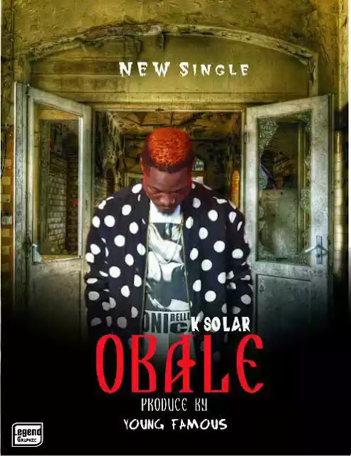 HOT MUSIC: K SOLAR - OBALE (PROD YOUNG FAMOUS)