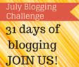 grab button for July Blogging Challenge