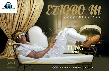 Chelz Pro Record Presents Rap Monster atmong Men,  Yung Baba Bounce back with an DUXY X Produced Freestyle tune Dubbed 'EZEIGBO M '.  Ezeigbo-m is a Dialet Rap song  which is surely going to light up Your day. He previously released a hit song tiled  'OSO' , Yung Baba puts the hustle going  on as he continue to drop hits upon hits,  Building his brand and spreading his lyrical  ability across The street. Song Production credits goes to DUXY X,  Listen to Ezeigbo-m below and Vibe along. Enjoy!