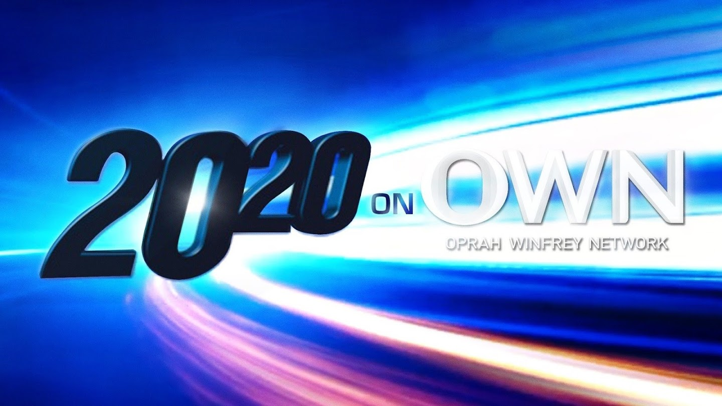 Watch 20/20 on OWN live
