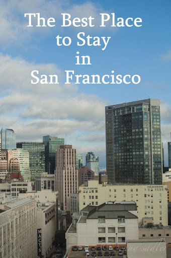 The Best Place to Stay in San Francisco